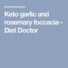 Keto garlic and rosemary foccacia - Diet Doctor