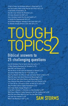 Tough Topics 2: Biblical answers to 25 challenging questions by Sam Storms ISBN: 9781781915523 http://christianfocus.com/item/show/1722/-