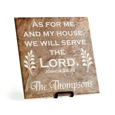 """Glazed ceramic plaque is laser etched and sealed as a declaration of faith for your home. Personalize with up to 13 characters. Metal easel included. Personalization is free. Input on this plaque is limited only by the number of characters used; you can personalize with first names or as the example is shown with the family name. If you want the word """"The"""" in front of the family name, you must input it that way. In English only. 13 X 13""""  $29.00    www.celebratinghome.com/sites/55469501"""
