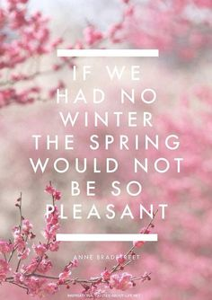 God provides different seasons for a reason and I embrace that, it is just hard getting through the cold and gloomy winter for me...