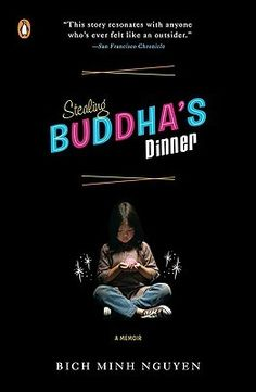 Stealing Buddhas Dinner- I am using this in my College Comp. I course this fall. Beautifully written and relevant.