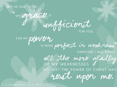 My Grace is sufficient for you..... LOVE this promise <3