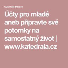 Účty pro mladé aneb připravte své potomky na samostatný život | www.katedrala.cz