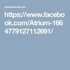 https://www.facebook.com/Atrium-1664779127112691/