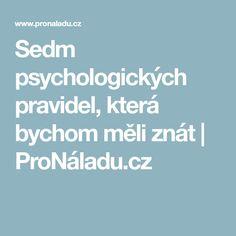 Sedm psychologických pravidel, která bychom měli znát | ProNáladu.cz