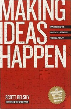 Making Ideas Happen: Overcoming the Obstacles Between Vision and Reality by Scott Belsky Good Books, Books To Read, Entrepreneur Books, Management Books, Make It Happen, Book Aesthetic, Book Gifts, Love Reading, Self Development