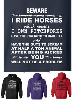 BEWARE I RIDE HORSES, Own Pitchforks, YOU will not be Problem, Funny Adult Hoody in Clothes, Shoes & Accessories, Women's Clothing, Hoodies & Sweats | eBay!