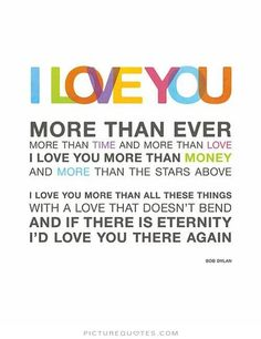 I love you more than ever. Picture Quotes.