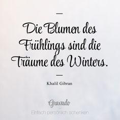 Die Blumen des Frühling sind die Träume des Winters. #ZitatdesTages #quoteoftheday #zitat #sprüche