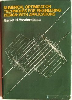 Numerical optimization techniques for engineering design : with applications / Garret N. Vanderplaats