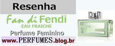 Fan di Fendi  http://perfumes.blog.br/resenha-de-perfumes-fendi-fan-di-fendi-eau-fraiche-feminino-preco