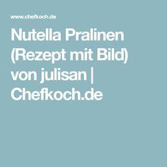 Nutella Pralinen (Rezept mit Bild) von julisan | Chefkoch.de