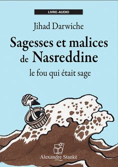 Sagesses et malices de Nasreddine. Le fou qui était sage  avec 1 CD audio - Jihad Darwiche