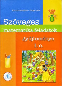 Szöveges feladatok Homeschool Math, Grade 1, Preschool, Album, Teaching, Activities, Education, Children, Books