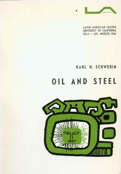 Oil and Steel: Processes of Karinya Culture Change in Response to Industrial Development ~ Karl Schwerin ~ Latin American Center, University of California ~ 1966