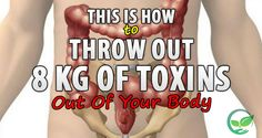 This Is How To Throw Out 8 Kg Of Toxins Out Of Your Body http://goo.gl/ijKHYZ