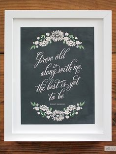 "Display a beautiful reminder of what the wedding day is truly about with this ""Grow Old With Me"" quotable sign, designed by Elli. It would also make a thoughtful wedding gift.Download the free printable here ►"