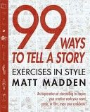 99 ways to tell a story.. need for writers society.
