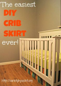 The Easiest DIY Crib Skirt, EVER! - Variety by Vashti.  This is a great way to get a custom look, no sew!