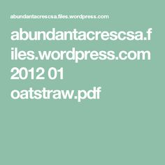 abundantacrescsa.files.wordpress.com 2012 01 oatstraw.pdf