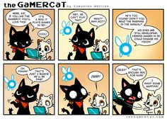 The GamerCat ....Games + Cats = Awesomeness! OMG MLP REFERENCE!! The little cat in the last two frames!!!!