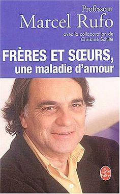 Frères et soeurs, une maladie d'amour - Marcel Rufo, Christine Schilte - Amazon.fr - Livres