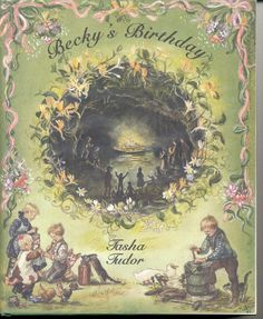 BECKY'S BIRTHDAY BY TASHA TUdor. I have this book...one of my most prized possessions.
