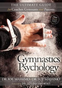 The Paperback of the Gymnastics Psychology: The Ultimate Guide for Coaches, Gymnasts and Parents by Joe Massimo, Sue Massimo Gymnastics Books, Gymnastics Coaching, Gymnastics Training, Gymnastics Stuff, Gymnastics Skills, Gymnastics Workout, Olympic Gymnastics, Olympic Games, Coaching Skills