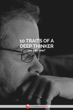 Are you a deep thinker? Do you know what makes someone a deep thinker? Check out these 10 traits which are common among most people with this personality.