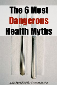 6 Most Dangerous Health Myths @ Healy Eats Real. Click here: http://www.healyeatsreal.com/6-dangerous-health-myths #healthmyths #healthy #realfood
