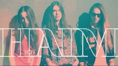 take me back babbby.... love this powerful, amazing band HAIM. <3