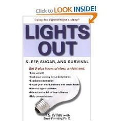Lights Out: Sleep, Sugar & Survival -- Did you know that 100 years ago we averaged 9.5-10 hours per night?...   I need to read this!
