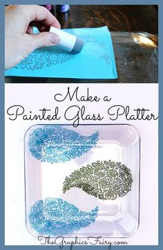 Make a painted glass platter. Great gift for Mother's Day!