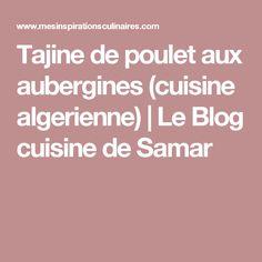 Tajine de poulet aux aubergines (cuisine algerienne)   Le Blog cuisine de Samar