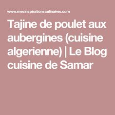 Tajine de poulet aux aubergines (cuisine algerienne) | Le Blog cuisine de Samar