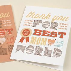 """Thank you for being the best mom in the whole world""  Super - cute mother's day card and gift tags - for free!"