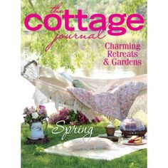 1000 images about the cottage journal cottage decor and Spring cottage magazine