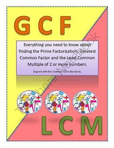 GCF and LCM givaway - This packet includes 2 great simple lessons to introduce and explain the topic of gcf and lcm. It also has great motivations, activities, worksheet and wall diagram..  A GIVEAWAY promotion for Prime Factorization - GCF - LCM from Miss Bee's Educational Shop on TeachersNotebook.com (ends on 12-9-2013)