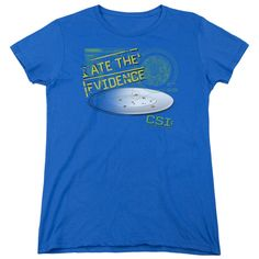 """Checkout our #LicensedGear products FREE SHIPPING + 10% OFF Coupon Code """"Official"""" Csi / I Ate The Evidence - Women's Short Sleeve - Csi / I Ate The Evidence - Women's Short Sleeve - Price: $29.99. Buy now at https://officiallylicensedgear.com/csi-i-ate-the-evidence-women-s-short-sleeve"""