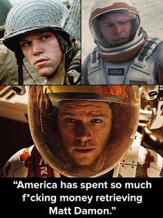 Saving private Ryan, interstellar, the Martian. Matt Damon is the best! The Martian is an absolute must see!