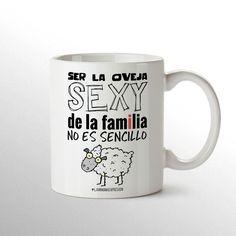 "Taza ""Ser la oveja sexy de la familia no es sencillo"""