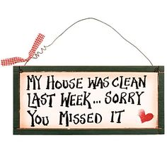 Ohio Wholesale My House was Clean Wall Art, from our Humor Collection