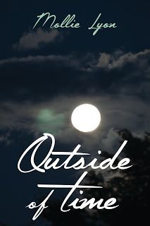 Miss Mollie's Musings: Outside of Time is Live