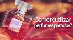 Como reutilizar perfumes parados http://www.garotacriatividade.com/como-reutilizar-perfumes/  #reciclagem #reutilização #recycle #criatividade #artesanato #ideia