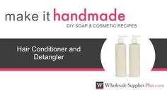 Hair Conditioner and Detangler Recipe