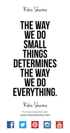 The way we do small things determines the way we do everything. ‪#‎QOTD‬