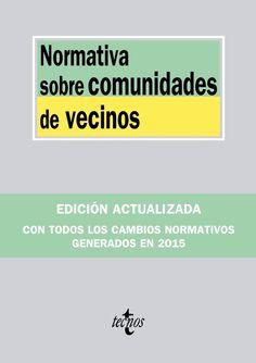 Espanya. Lleis, etc. Normativa sobre comunidades de vecinos. Madrid : Tecnos, cop. 2015 Madrid, Community