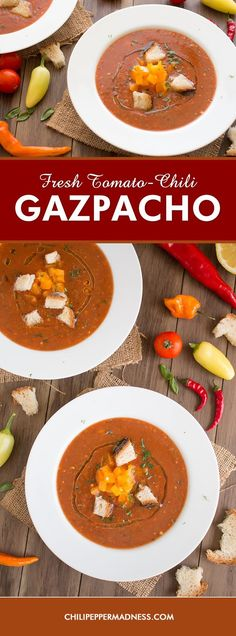 Fresh Tomato-Chili Gazpacho - A recipe for homemade gazpacho prepared ...