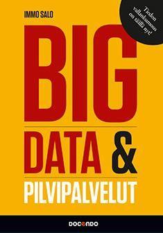 Big data & pilvipalvelut / Immo Salo. Tässä kirjassa esitellään big datan ja pilvipalvelui- den keskeiset tekijät, teknologiat ja mahdollisuudet. Vieraskirjoitusten ja case-esimerkkien avulla esitellään jo tehdyt toteutukset sekä saatavilla olevat ratkaisut. Metropolian kirjasto - MetCat - Saatavuus