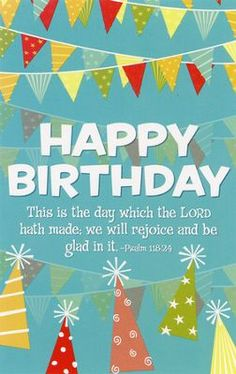 Psalm (KJV) Standard 3 ½' x 5 ½' postcards come in shrinkwrapped packages of Happy Birthday (Psalms Postcards, 25 Happy Birthday Wishes Boy, Christian Happy Birthday Wishes, Spiritual Birthday Wishes, Birthday Blessings, Happy Birthday Balloons, Birthday Pictures For Facebook, Birthday Images, Birthday Quotes, Birthday Pins
